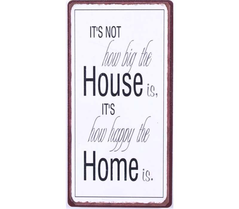 It's not how big the house is, it's how happy the home is