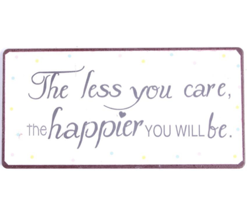 The less you care the happier you will be
