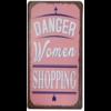 Danger, women shopping
