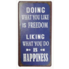 Doing what you like is freedom, liking what you do is happiness