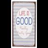 Life is good, really really good