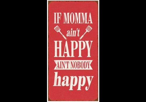 MOMMA AIN'T HAPPY