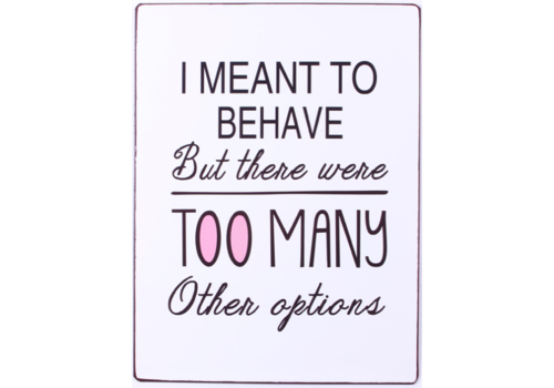 MEANT TO BEHAVE