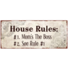 House rules : #1 Mom's the boss #2 See rule #1