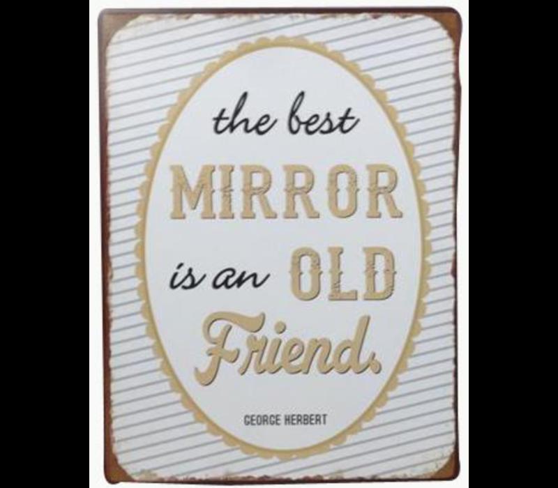 The best mirror is an old friend - George Herbert