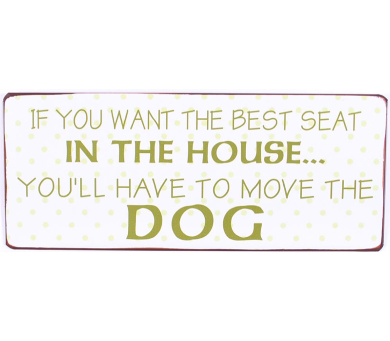 If you want the best seat in the house... You'll have to move the dog
