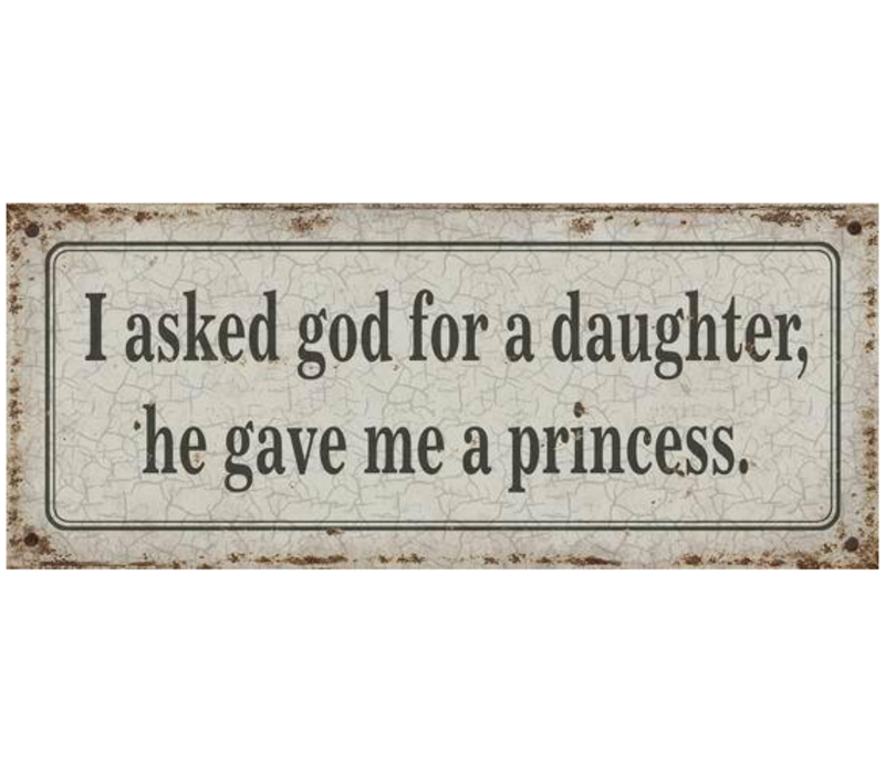 I asked god for a daughter, he gave me a princess.