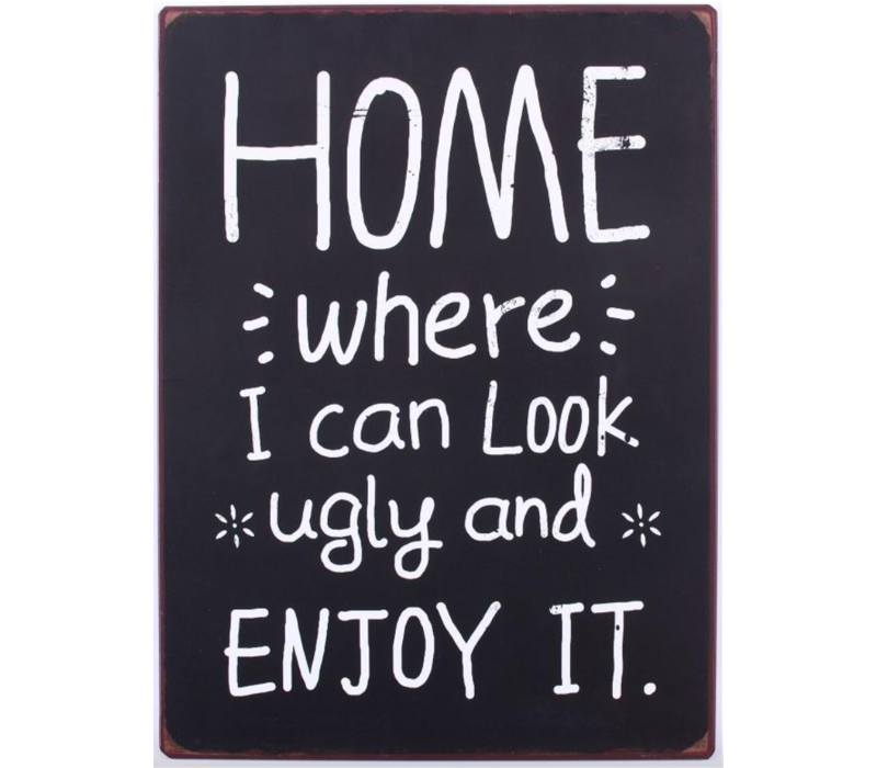 Home, where I can look ugly and enjoy it