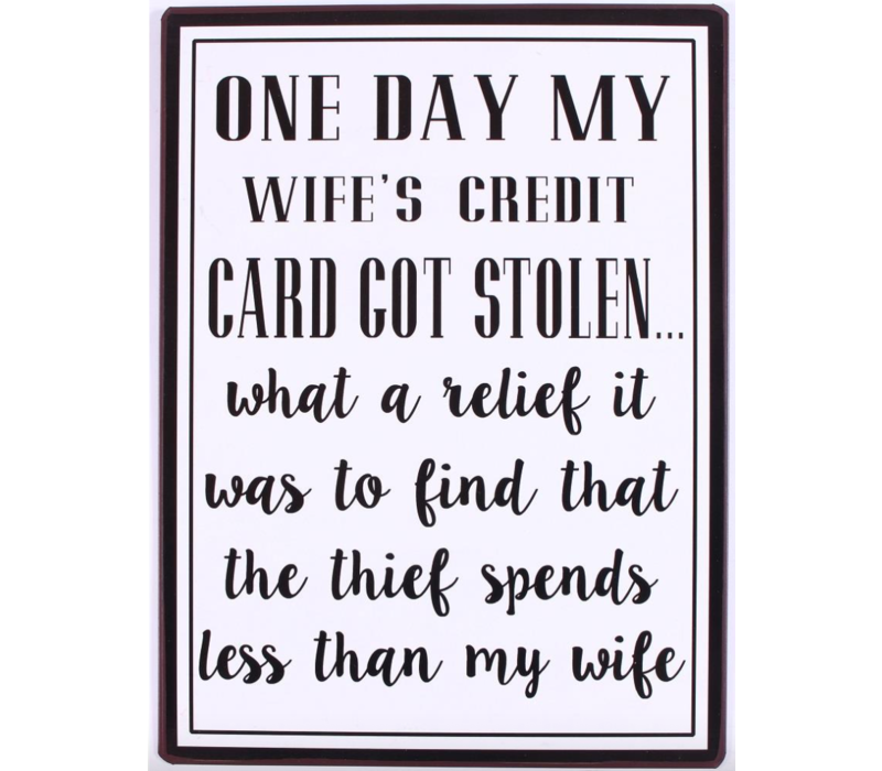 One day my wife's credit card got stolen... What a relief it was to find that the thief spends less than my wife