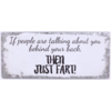 If people are talking about you behind your back then just fart!