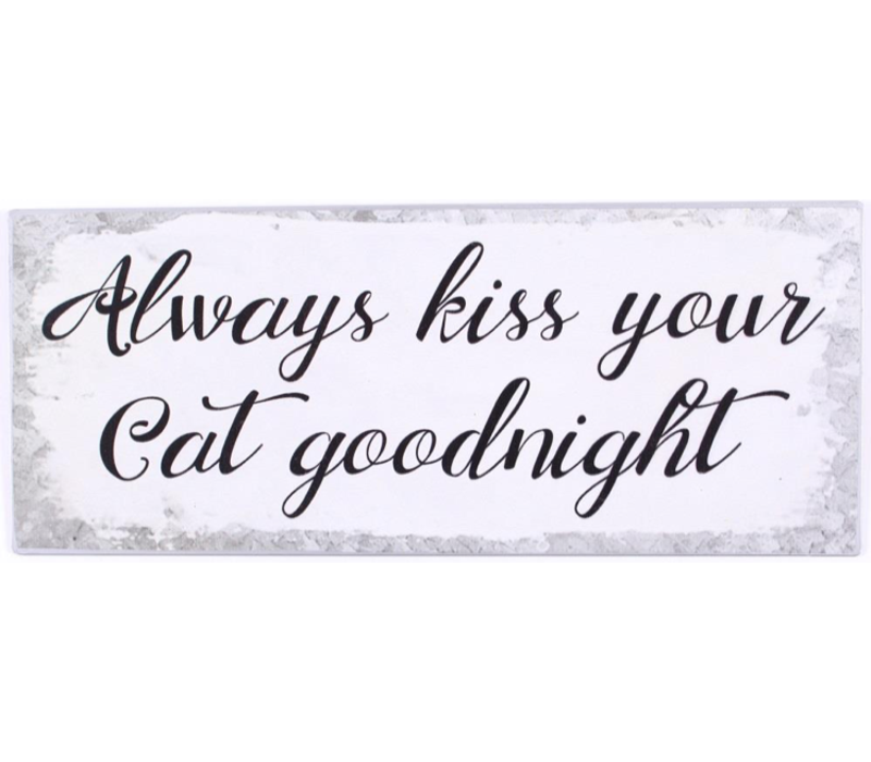 Always kiss your cat goodnight