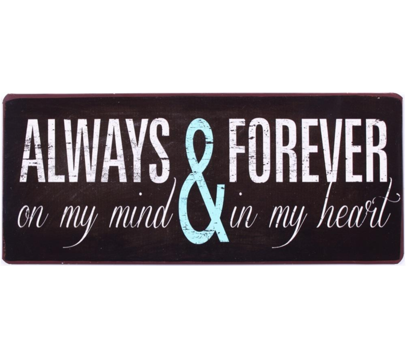 Always & forever on my mind & in my heart