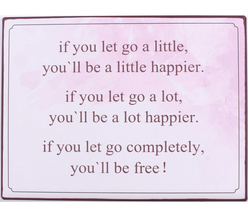 If you let go a little, you'll be a little happier