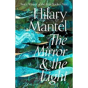 Hilary Mantel The Mirror & The Light