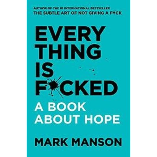 Mark Manson Everything Is F*cked