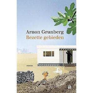 Arnon Grunberg Bezette gebieden
