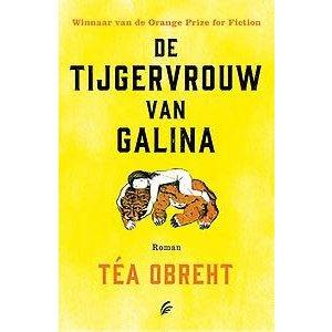 Tea Obreht De tijgervrouw van Galina