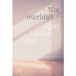 Ingrid Vander Veken Wat overblijft