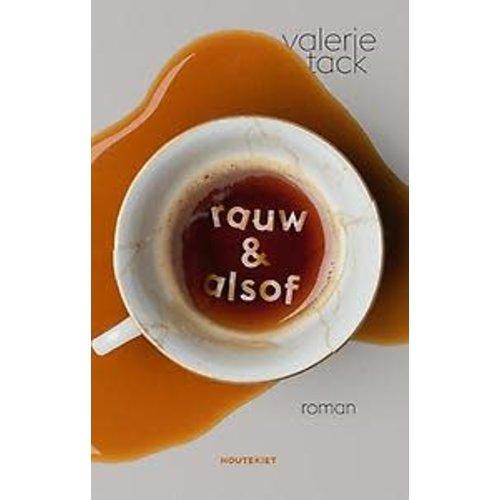 Valerie Tack Rauw & alsof