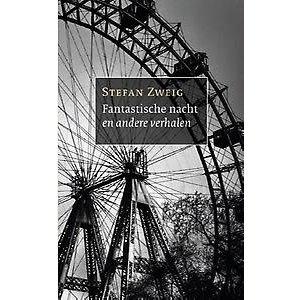 Stefan Zweig Fantastische nacht en andere verhalen