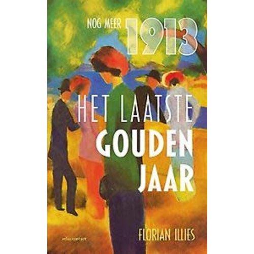 Nog meer 1913: Het laatste gouden jaar