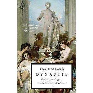 Tom Holland Dynastie. Opkomst en ondergang van het huis van Julius Caesar