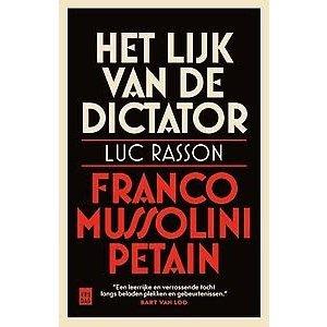 Luc Rasson Het lijk van de dictator: Mussolini, Pétain en Franco
