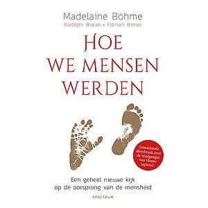 Madelaine Bohme Hoe we mensen werden