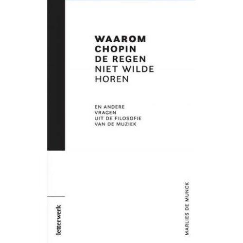 Marlies de Munck Waarom Chopin de regen niet wilde horen