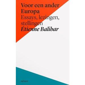 Etienne Balibar Voor een ander Europa: Essays, lezingen, stellingen