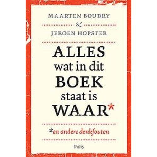Maarten Boudry Alles wat in dit boek staat is waar
