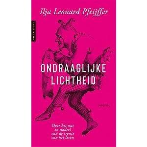 Ilja Leonard Pfeijffer Ondraaglijke lichtheid
