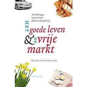 Ad Verbrugge Het goede leven & de vrije markt