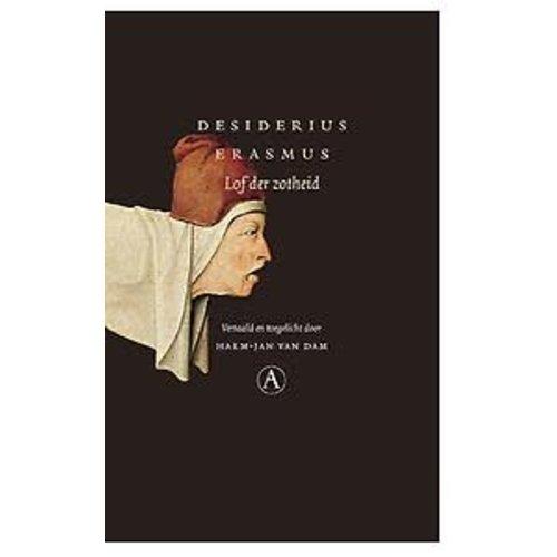 Desiderius Erasmus Lof der Zotheid