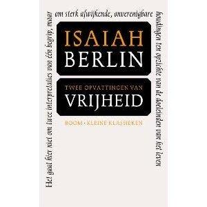 Isaiah Berlin Twee opvattingen over vrijheid