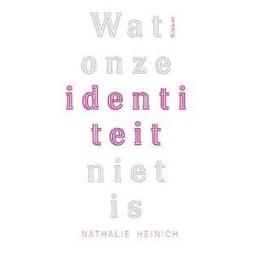 Nathalie Heinich Wat onze identiteit niet is