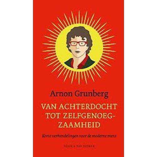 Arnon Grunberg Van achterdocht tot zelfgenoegzaamheid