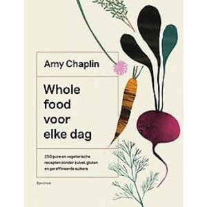 Amy Chaplin Whole food voor elke dag