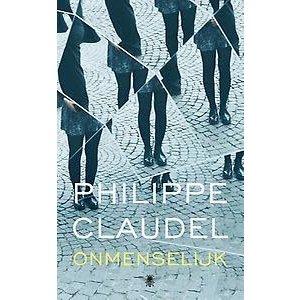 Philippe Claudel Onmenselijk