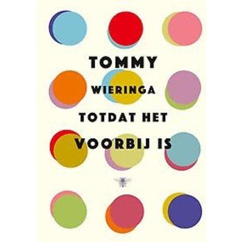 Tommy Wieringa Totdat het voorbij is