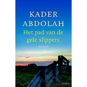 Kader Abdolah Het pad van de gele slippers