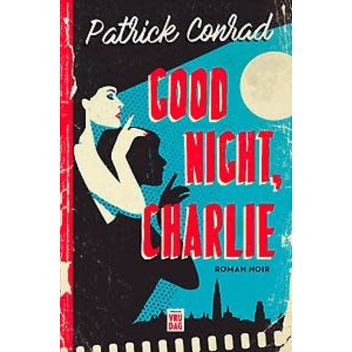 Patrick Conrad Good night, Charlie