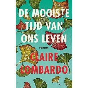 Claire Lombardo De mooiste tijd van onze leven