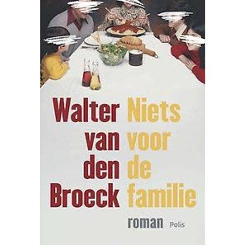 Walter Van den Broeck Niets voor de familie