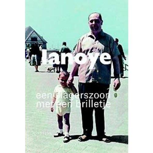 Tom Lanoye Een slagerszoon met een brilletje