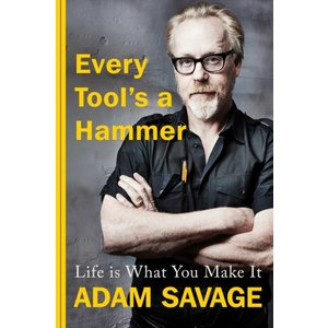Adam Savage Every Tool's A Hammer
