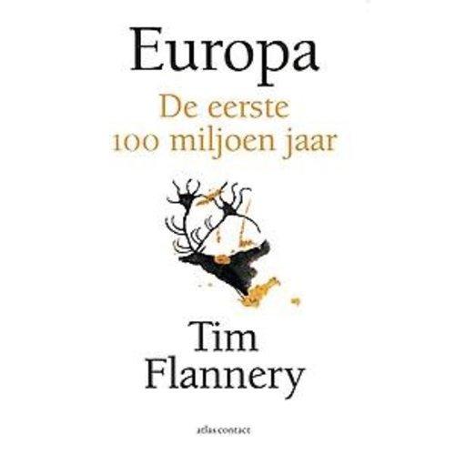 Tim Flannery Europa: De eerste 100 miljoen jaar