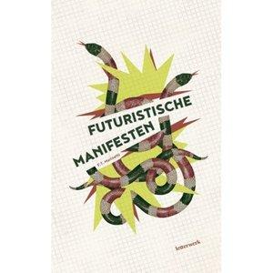 Filippo Tommasso Marinetti Futuristische manifesten