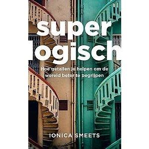 Ionica Smeets Super logisch: hoe getallen je helpen om de wereld beter te begrijpen