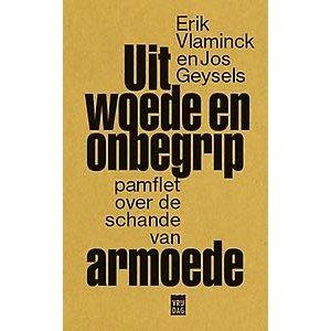 Erik Vlaminck Uit woede en onbegrip. Een pamflet over de schande van armoede